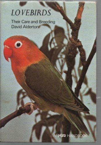 Lovebirds: Their Care and Breeding (A K & R handbook)