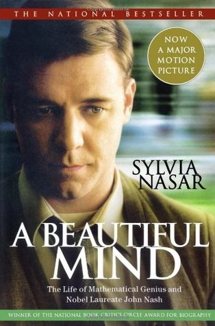 A Beautiful Mind: The Life of Mathematical Genius and Nobel Laureate John Nash