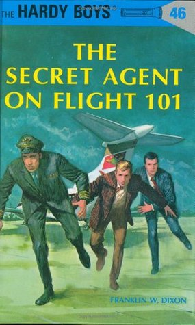 The Secret Agent on Flight 101 by Franklin W. Dixon