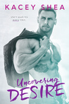 Uncovering Desire (Uncovering Love, #2)