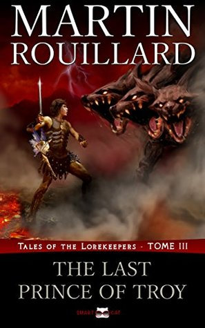 Tales of the Lorekeepers, Tome 3: The Last Prince of Troy
