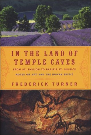 IN THE LAND OF TEMPLE CAVES: From St. Emilion to Paris's St. Sulpice : Notes on Art and the Human Spirit
