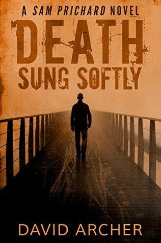 Death Sung Softly (Sam Prichard #2)