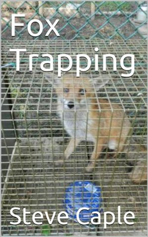 Fox Trapping (How to Catch a Pest Book 4)