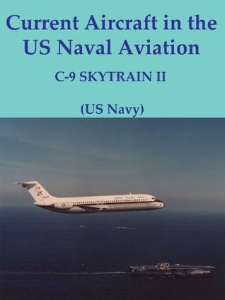 Current Aircraft in the US Naval Aviation; C9 - Skytrain II