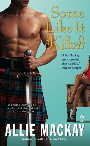 Some Like it Kilted by Allie Mackay
