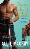 Some Like it Kilted (Highlander #4)