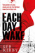 EACH DAY I WAKE