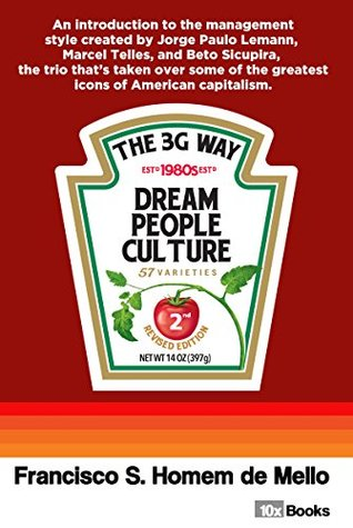 The 3G Way: An introduction to the management style of the trio who's taken over some of the most important icons of American capitalism.