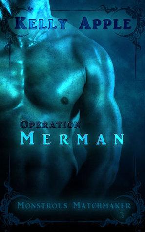 Operation Merman (Monstrous Matchmaker, #3)