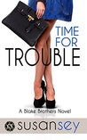 Time for Trouble (Blake Brothers Trilogy #3)