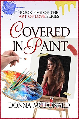 Covered In Paint (Art of Love, #5)