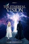 The Ethereal Vision (The Ethereal Vision , #1)