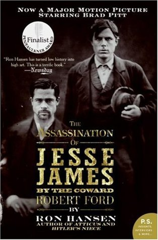 The Assassination of Jesse James by the Coward Robert Ford by Ron Hansen