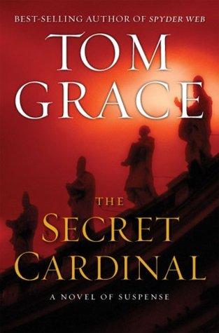 The Secret Cardinal by Tom Grace