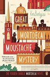 The Great Mortdecai Moustache Mystery: The Fourth Charlie Mortdecai Novel (Charlie Mortdecai series)