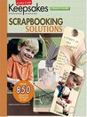 Scrapbooking Solutions (Leisure Arts #15935) (Creating Keepsakes: A Treasury of Favorites)