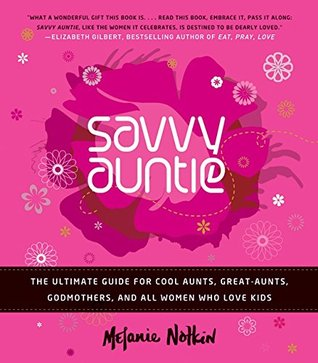 The Savvy Auntie by Melanie Notkin
