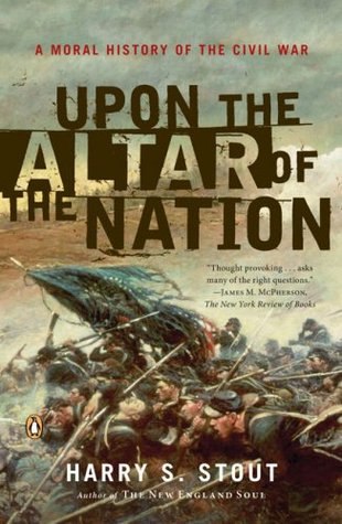 upon-the-altar-of-the-nation-a-moral-history-of-the-civil-war