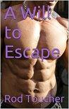 A Will to Escape