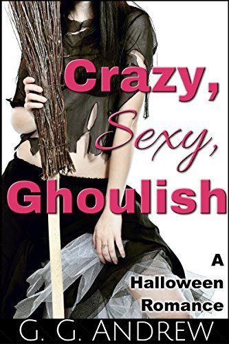 Crazy, Sexy, Ghoulish: A Halloween Romance (Crazy, Sexy, Ghoulish, #1)