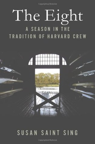 The Eight: A Season in the Tradition of Harvard Crew Download PDF