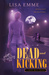 Dead and Kicking (The Harry Russo Diaries, #1) by Lisa Emme