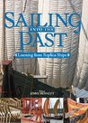 Sailing into the Past: Learning from Replica Ships