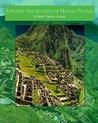 Explore the Secrets of Machu Picchu A Peru Travel Guide