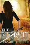 The Recruit: Book Three (The Recruit, #3)