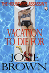 The Housewife Assassin's Vacation to Die For (Housewife Assassin, #5)