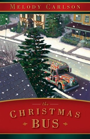 The Christmas Bus by Melody Carlson