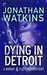 Dying in Detroit (Bright & ...