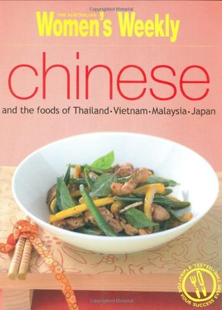 Chinese And The Foods Of Thailand, Vietnam, Malaysia and Japan (The Australian Women's Weekly Essentials)
