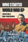 Who Started World War II: Truth for a War-Torn World