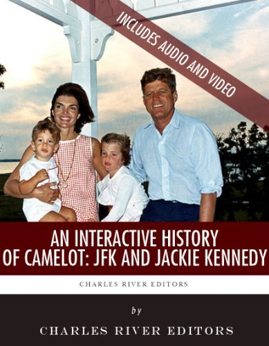 An Interactive History of Camelot: John F. Kennedy & Jackie Kennedy