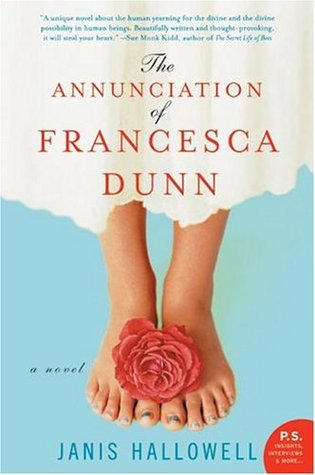 The Annunciation of Francesca Dunn by Janis Hallowell