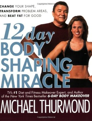 12-Day Body Shaping Miracle by Michael Thurmond