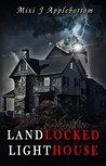 Landlocked Lighthouse by Mixi J. Applebottom