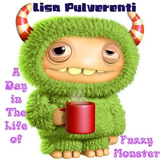 A Day in the Life of Fuzzy Monster: Kids Books, Children's Books, Free Stories, Kids Adventures, Kids Fantasy Books, Kids Mystery Books, Series Books For ... CHILDREN'S BEDTIME STORY BOOK Book 2)