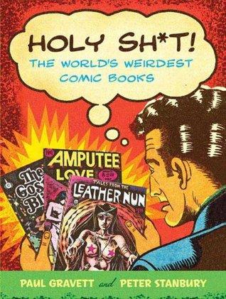 Holy Sh*t!: The World's Weirdest Comic Books