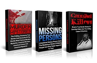 True Crime: Box Set: True Murder Mysteries, Missing Persons Cases And Cannibal Killers True Crime Box Set (True Crime Series) (Murder Mysteries, True Crime, ... True Murder Mysteries, Crime Stories)
