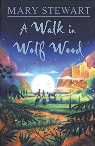 A Walk in Wolf Wood by Mary  Stewart