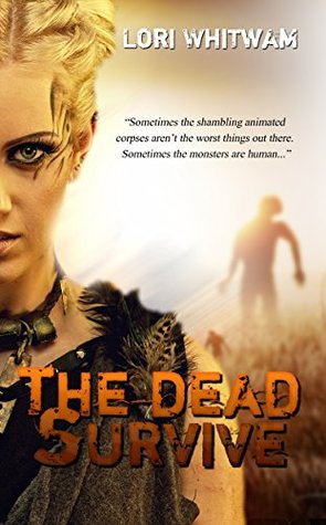 The Dead Survive (The Dead Survive, #1)