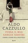 Possa il mio sangue servire by Aldo Cazzullo
