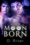 Download ebook Moon Born (Feral Hearts Tales #2) by D. River