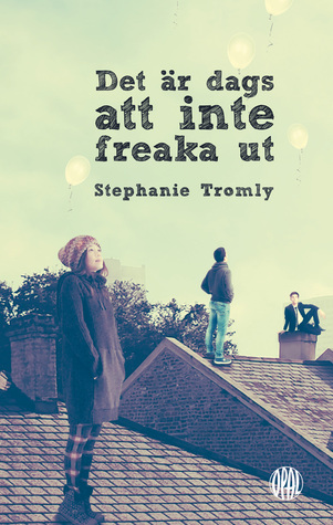 El libro de Det är dags att inte freaka ut autor Stephanie Tromly EPUB!