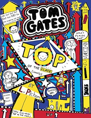 Top of the Class (Nearly) (Tom Gates, #9)
