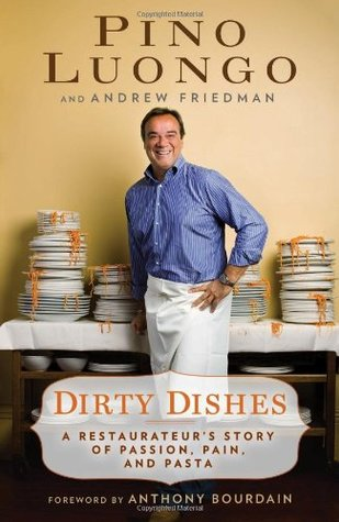 Dirty Dishes: A Restaurateur\'s Story of Passion, Pain, and Pasta by ...