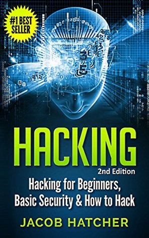 Hacking: Hacking For Beginners and Basic Security: How To Hack